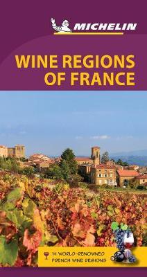 Michelin Green Guide Wine Regions of France (Travel Guide) by Michelin