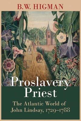 Proslavery Priest by B. W. Higman