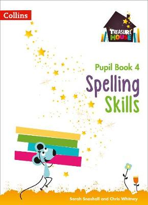 Spelling Skills Pupil Book 4 by Sarah Snashall