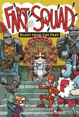 Fart Squad #6: Blast from the Past by Seamus Pilger