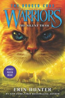 Warriors: The Broken Code #2: The Silent Thaw by Erin Hunter