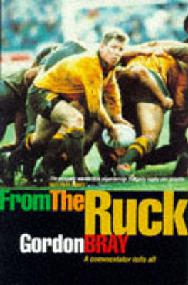 From the Ruck by Gordon Bray