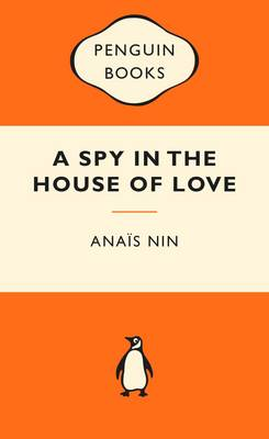 Spy In The House Of Love by Anais Nin