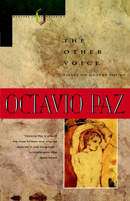 The Other Voice Essays on Modern Poetry by Octavio Paz