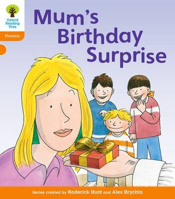 Oxford Reading Tree: Level 6: Floppy's Phonics: Mum's Birthday Surprise book