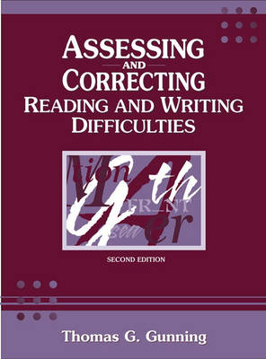 Assessing and Correcting Reading and Writing Difficulties by Thomas G. Gunning