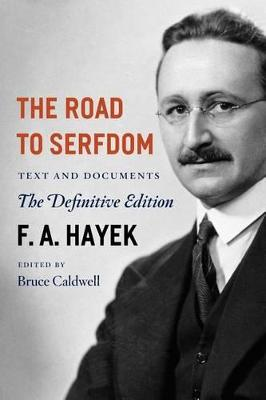 The Road to Serfdom by F. A. Hayek