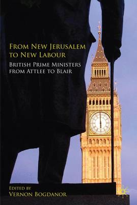 From New Jerusalem to New Labour by Vernon Bogdanor