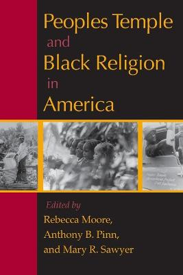 Peoples Temple and Black Religion in America book