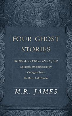 Four Ghost Stories by M R James