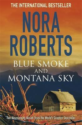 Blue Smoke and Montana Sky by Nora Roberts