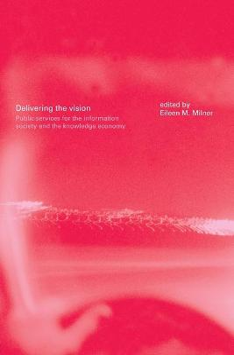 Delivering the Vision by Eileen Milner