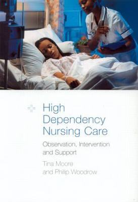 High-Dependency Nursing Care by Tina Moore