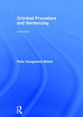 Criminal Procedure & Sentencing by Hungerford Welch