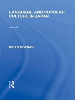Language and Popular Culture in Japan by Brian Moeran