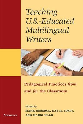 Teaching U.S.- Educated Multilingual Writers by Mark Roberge