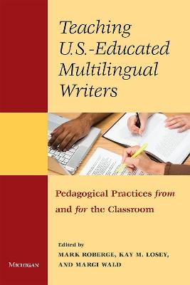 Teaching U.S.- Educated Multilingual Writers by Mark Roberge