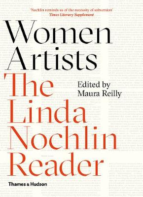 Women Artists: The Linda Nochlin Reader by Maura  Reilly
