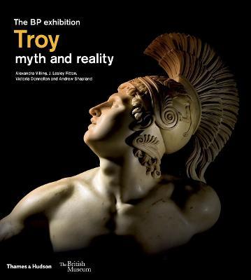 Troy: myth and reality by Alexandra Villing