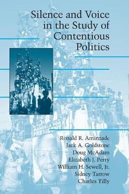 Silence and Voice in the Study of Contentious Politics by Ronald R. Aminzade