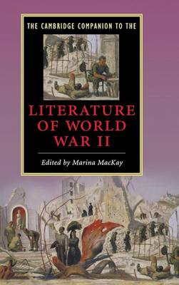 Cambridge Companion to the Literature of World War II by Marina MacKay