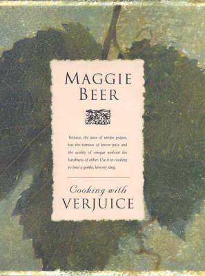 Cooking with Verjuice by Maggie Beer