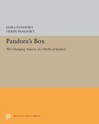Pandora's Box: The Changing Aspects of a Mythical Symbol by Dora Panofsky