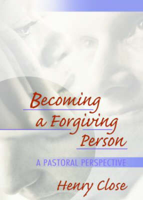 Becoming a Forgiving Person by Richard L. Dayringer
