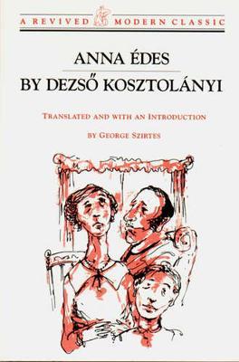 Anna Edes: Novel by Dezso Kosztolanyi