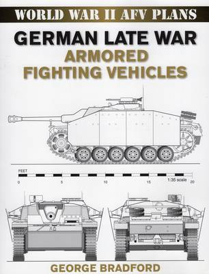 German Late War Armored Fighting Vehicles by George Bradford