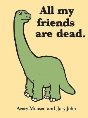 All My Friends Are Dead by Avery Monsen