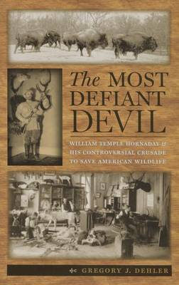 The Most Defiant Devil by Gregory J. Dehler