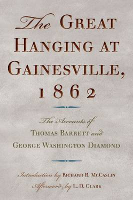 Great Hanging at Gainesville, 1862 by Thomas Barrett