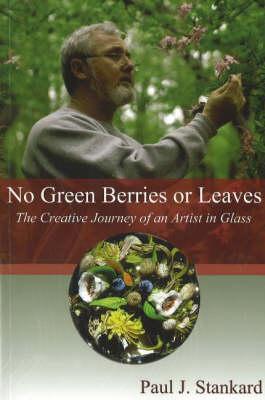 No Green Berries or Leaves by Paul J. Stankard