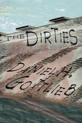 The Dirties by Daniel H Gottlieb