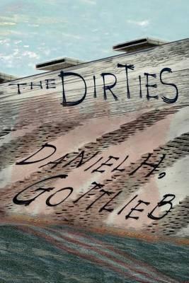 The Dirties by Daniel H Gottlieb