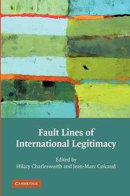 Fault Lines of International Legitimacy by Hilary Charlesworth