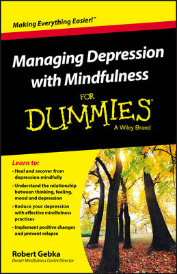 Managing Depression with Mindfulness for Dummies by Robert Gebka