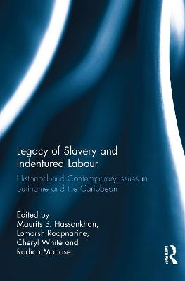 Legacy of Slavery and Indentured Labour book