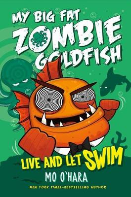 Live and Let Swim: My Big Fat Zombie Goldfish book