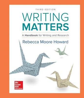 Writing Matters: A Handbook for Writing and Research (Comprehensive Edition with Exercises) by Rebecca Moore Howard