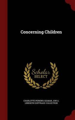 Concerning Children by Charlotte Perkins Gilman