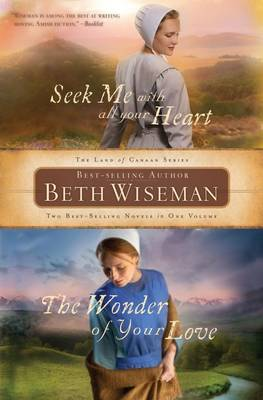 Seek Me with All Your Heart/The Wonder of Your Love by Beth Wiseman