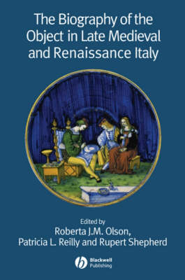 Biography of the Object in Late Medieval and Renaissance Italy book