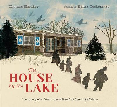 The House by the Lake: The Story of a Home and a Hundred Years of History by Thomas Harding