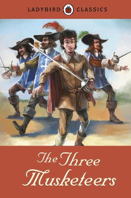 Ladybird Classics: The Three Musketeers by Alexandre Dumas