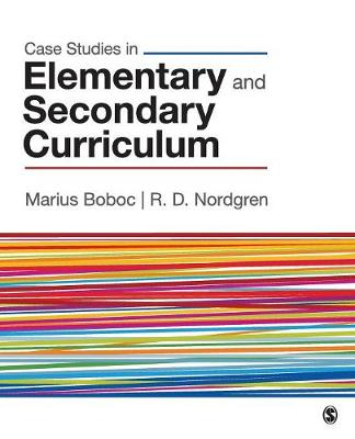 Case Studies in Elementary and Secondary Curriculum by Marius J. Boboc