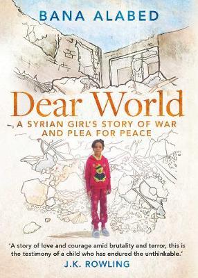 Dear World by Bana Alabed