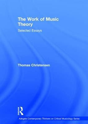 The Work of Music Theory by Thomas Christensen