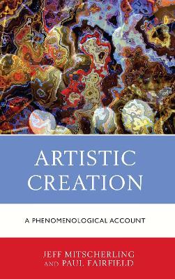 Artistic Creation: A Phenomenological Account book